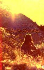 The Girl Hidden Within by LittleBug6453
