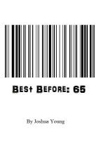 Best Before 65 by thewearywriter