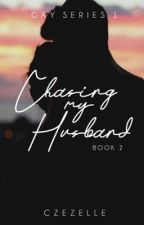 Chasing my Husband (Gay Series #1 - Book 2)  by czezelle