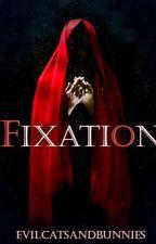 Fixation by EvilCatsAndBunnies