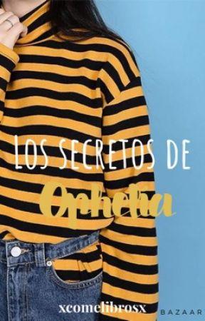 Los secretos de Ophelia by XComeLibrosX