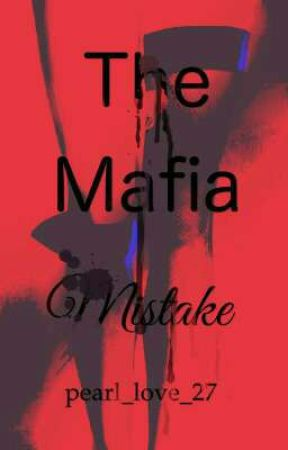 The Mafia Mistake by pearl_love_27