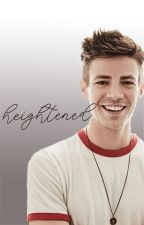 heightened  》grant gustin by chloehasfallen