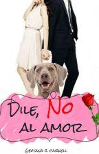 Dile, NO al Amor by GeoJackie