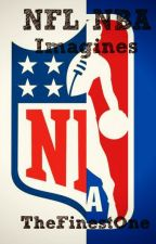 NFL&NBA Prefrences & Imagines II **[REQUESTS NOW CLOSED]** by TheFinestOne