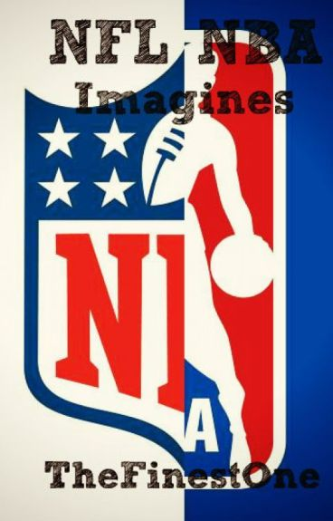 NFL&NBA Prefrences & Imagines II **[REQUESTS NOW CLOSED]**