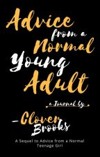 Advice from a Normal Young Adult by cloverbrooks