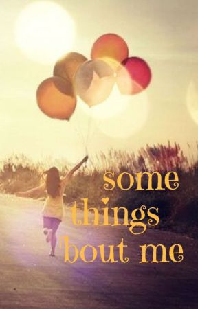 some things 'bout me by Glueckskexx