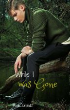 While I was Gone|Bwwm♤ by Black_Orchid12