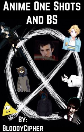 Anime One Shots and Other BS - Ticci Toby x Reader - Wattpad