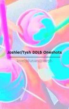 Joshler/Tysh DDLB Oneshots by lovelydunandjoseph
