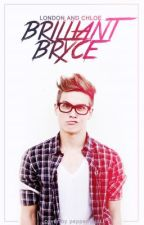 Brilliant Bryce [Book One] by ChuckTaylor_