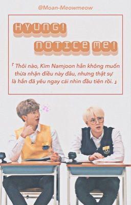 Đọc truyện Hyung! Notice me! - NamJin [Trans] √