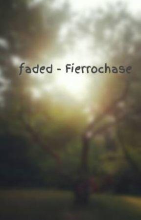 faded - Fierrochase by DisturbedFish