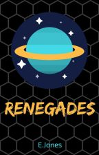 Renegades by EmilyGJones