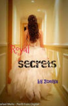 royal secrets (on hold) by Zoniya