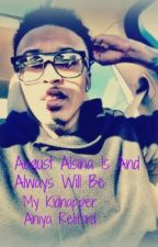 August Alsina Is And Always Will Be My Kidnapper (SEQUEL) by XxAniyaxX