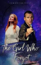 The Girl Who Forgot (EDITING) || doctor who (Book 1) by romanismysoul