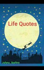 Life Quotes by Jufyna_Syafary
