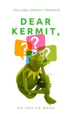 Dear Kermit by thelabelproject