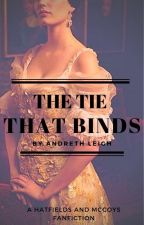 The Tie That Binds: A Hatfields and McCoys Fanfiction by Andreth88