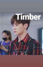 Timber by chenlesiopao
