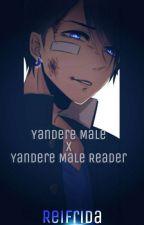 Yandere Male x Yandere Male Reader by ReiFrida