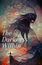 The Darkness Within by Oh_ThisIsNice3000