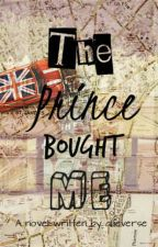 The Prince Bought Me by allieverse
