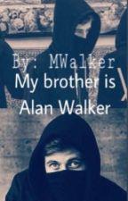 My brother is Alan Walker (Alan y tú) by Mwalker18