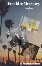 Freddie Mercury Imagines 💖 by XxQueencolourXx