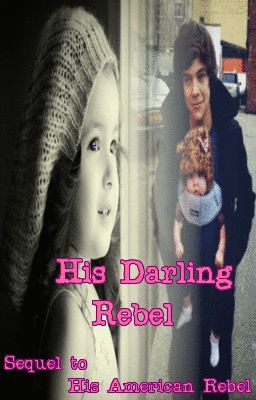 His Darling Rebel: Sequel to His American Rebel (Harry Styles & One Direction)