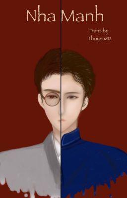 Đọc truyện [TRANS/HunHan] Nha Manh [Dân quốc/Không gian song song ] [Shortfic]