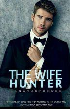 The Wife Hunter by Luna_Vaethenee