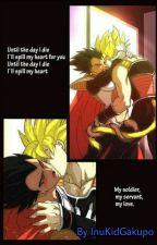 My Soldier, my servant... my love. [Goku X Vegeta] by InuKidGakupo