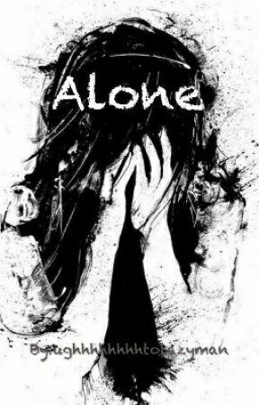 Alone by ughhhhhhhhtolazyman