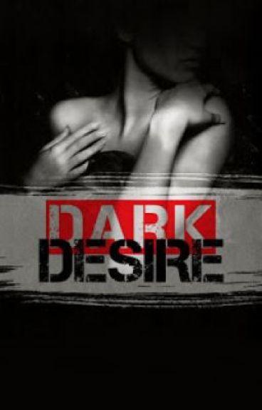 Dark Desire {Dark Brother #2}