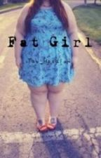 Fat Girl by tay_hoodlum