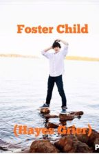 Foster Child... (hayes Grier) by marisamarie17