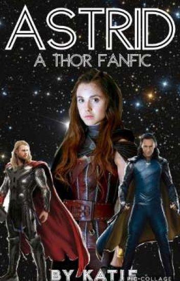 Astrid// A Thor FanFic - Katie - Wattpad