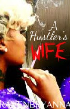 A Hustler's Wife (BOOK 3) by RavenBryanna