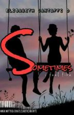 Sometimes by elisabethjantaffi
