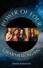 The Power of Four (OC Sister): Season 4: Charmed Again by MariesFictionFix