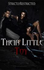 Their Little Toy by StrictlyRestricted