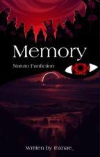 Memory | Naruto FF by W_HoAm_I