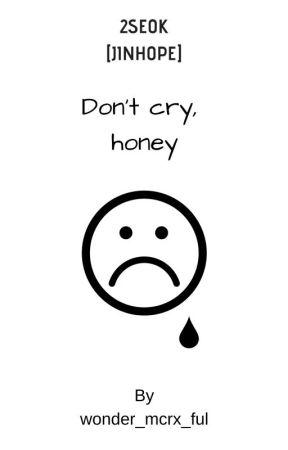Don't cry, honey. [ONESHOT] by wonder_mcrx_ful