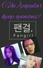 (Un)popular kpop opinions.. by Taebae28