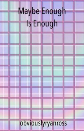 Maybe Enough is Enough (poetry collection 2) by obviouslyryanross
