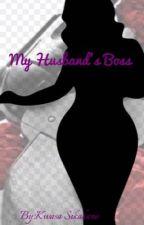 My Husband's Boss  by KwasaSikakane