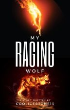My Raging Wolf by CoolIceStone13